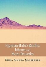 NEW Nigerian-Ibibio Riddles Idioms and More Proverbs (Multilingual Edition)