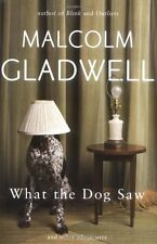 What the Dog Saw: and other adventures,Malcolm Gladwell