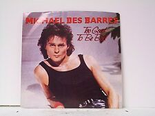 """MICHAEL DES BARRES """"TOO GOOD TO BE BAD / SAME"""" 45w/PS  MINT PROMO"""