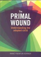 The Primal Wound: Understanding the adopted child by Nancy Verrier, NEW Book, FR