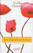 Die Klatschmohnfrau / Noelle Chatelet, Liebes-Roman