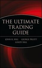 Wiley Trading: The Ultimate Trading Guide 91 by John R. Hill, Lundy Hill and...