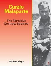 Curzio Malaparte: The Narrative Contract Strained: By William Hope