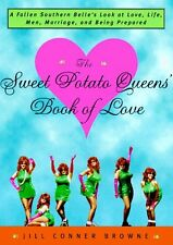 The Sweet Potato Queens Book of Love: A Fallen Southern Belles Look at Love, L