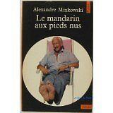 Alexandre Minkowski - Le Mandarin aux pieds nus : Entretiens avec Jean Lacouture