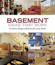 Basement Ideas That Work: Creative Design Solutions for Your Home by Peter...