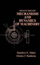 Mechanisms and Dynamics of Machinery by Hamilton H. Mabie and Charles F....