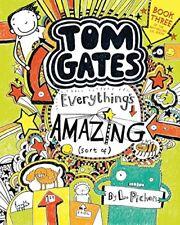 Tom Gates: Everythings Amazing (Sort Of)-Liz Pichon