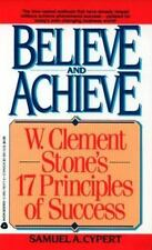 Believe and Achieve: W. Clement Stone's 17 Principles of Success-ExLibrary
