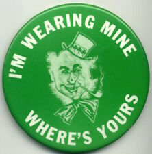 """ST PATRICK'S DAY I'm Wearing Mine Where's Yours 3.5"""" Pinback Button 1972"""