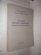 SCUOLA MUSEO AMBIENTE Iniziative ed esperienze scolastiche Le Monnier 1978 libro