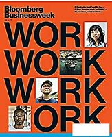 BLOOMBERG BUSINESSWEEK MAGAZINE JULY 16 2019 WORK WORK WORK TRYING TO MAKE A