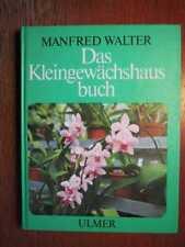 GARTENBAU - Das Kleingewächshausbuch - Gewächshaus (1980)