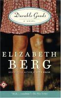 Durable Goods: A Novel (Ballantine Readers Circle) by Elizabeth Berg
