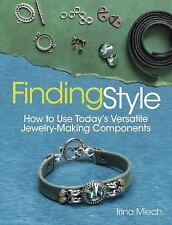 Finding Style: How to Use Todays Versatile Jewelry-Making Components