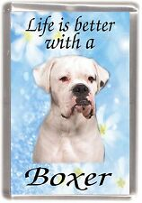 """Boxer (White) Dog Fridge Magnet """"Life is better with a Boxer"""" by Starprint"""