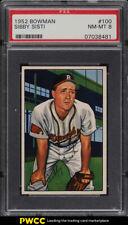 1952 Bowman Sibby Sisti #100 PSA 8 NM-MT (PWCC)