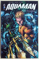 Aquaman 1. Peur abyssale de Geoff Johns et Ivan Reis (Première édition)