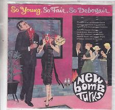 "NEW BOMB TURKS - so young so fair so debonair EP 7"""