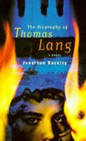 THE BIOGRAPHY OF THOMAS LANG: A NOVEL., Buckley, Jonathan., Used; Very Good Book