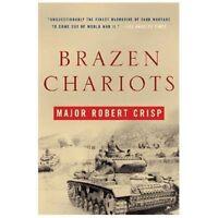 BRAZEN  CHARIOTS     WWII Tank Warfare    Robert Crisp     2005   Reprint