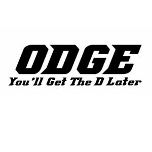 Car window decal truck outdoor sticker funny hilarious Odge D later lol dodge