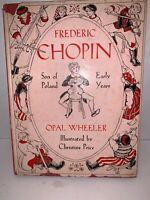 Frederick Chopin Son of Poland Early Years Opal Wheeler USA 1949 Christine Price