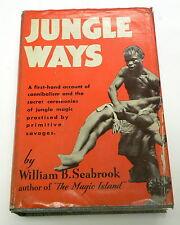 Jungle Ways by William Seabrook Copyright 1931 Cornwell Press Blue Ribbon Books