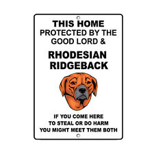 RHODESIAN RIDGEBACK DOG Home protected by Good Lord and Novelty METAL Sign