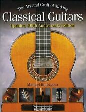 The Art and Craft of Making Classical Guitars (Paperback or Softback)