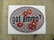 """Got Ammo? firearms gun weapon sticker decal 4""""x3"""""""