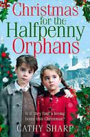 Christmas for the Halfpenny Orphans (Halfpenny Orphans, Book 3), Sharp, Cathy ,