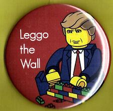 "2016 Anti Donald Trump  3""(Large Size)  / ""LEGGO the Wall"" Button (Pin 09L)"