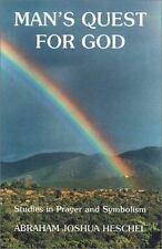 Man's Quest For God by Heschel, Abraham J.