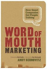 Word of Mouth Marketing: How Smart Companies Get People Talking by Andy Sernovit