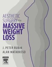 Aesthetic Surgery after Massive Weight Loss by J. Peter Rubin and Alan Matarasso
