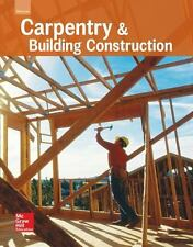 Glencoe Carpentry and Building Construction, Student Edition: By McGraw-Hill ...