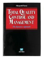 TOTAL QUALITY CONTROL AND MANAGEMENT The Japanese Approach MASAYOSHI OZAWA