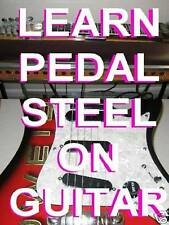 Learn To Play Pedal Steel Licks On Guitar Lessons Dvd.These Sound Real. Finally!