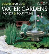The Complete Guide to Water Gardens, Ponds & Fountains - Good - Fisher, Kathleen