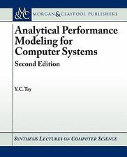 Analytical Performance Modeling for Computer Systems by Y. C. Tay (2013,...