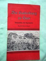 Rudolf Ergert: Die Kaiserburg zu Eger Weihestätte des Egerlandes 3. Auflage