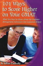 101 Ways to Score Higher on Your GMAT: What You Need to Know About the...