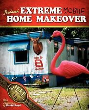 Reneck Extreme Mobile Home Makeover By: Jeff Foxworthy