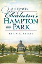 A History of Charleston's Hampton Park