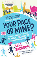 Your Pace or Mine?: What Running Taught Me About Life, Laughter and Coming Last,