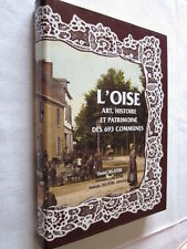 L'OISE ART HISTOIRE et PATRIMOINE des 693 COMMUNES DANIEL DELATTRE