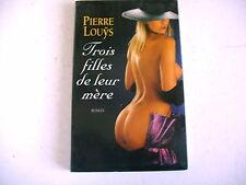 Littérature TROIS FILLES DE LEUR MERE Pierre Louÿs 1997 érotique curiosa