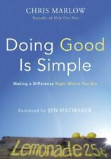 Doing Good Is Simple: Making a Difference Right Where You Are - Marlow, Chris