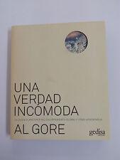 Libro UNA VERDAD INCOMODA Al Gore 2006 Editorial Gedisa en Español
